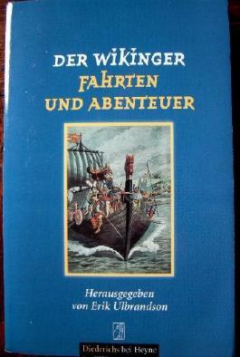 Der Wikinger, Fahrten und Abenteuer