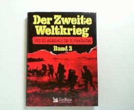 Der Zweite Weltkrieg - Band 3 Von El-Alamein bis Hiroschima