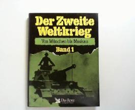 Der Zweite Weltkrieg. Von München bis Moskau. Band 1.