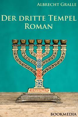 Der dritte Tempel: Roman