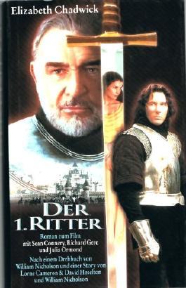 Der erste Ritter Roman zum Film mit Sean Connery, Richard Gere und Julia Ormond