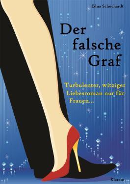 Der falsche Graf. Turbulenter, witziger Liebesroman - Liebe, Sex und Leidenschaft...