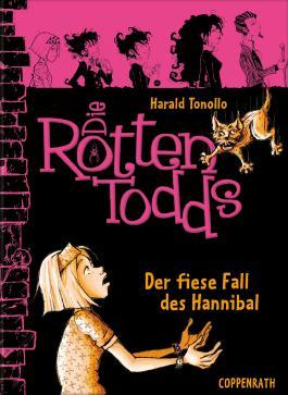 Die Rottentodds - Der fiese Fall des Hannibal