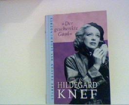 Der geschenkte Gaul. Hildegard Knef, Starke Frauen des Jahrhunderts Weltbild-Sammlereditionen