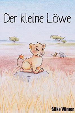 Der kleine Löwe: Brüllen will gelernt sein!