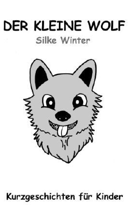 Der kleine Wolf: Kurzgeschichten-Sammlung 1