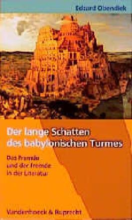 Der lange Schatten des babylonischen Turmes