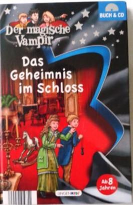 Der magische Vampir: Das Geheimnis im Schloss (mit Audio-CD)