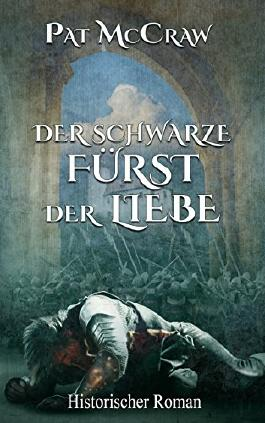 Der schwarze Fürst der Liebe : Historischer Roman