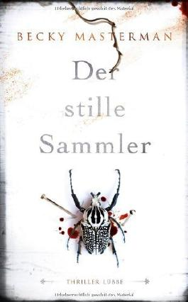 Der stille Sammler: Thriller von Masterman. Becky (2013) Gebundene Ausgabe
