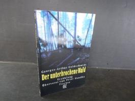 Der unterbrochene Wald. Erzählung.