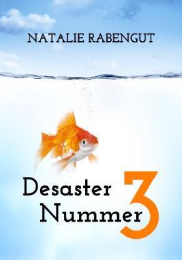 Desaster Nummer 3 - Erotischer Liebesroman