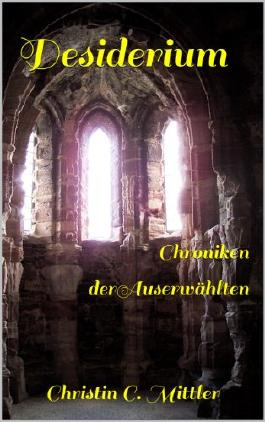 Desiderium - Chroniken der Auserwählten
