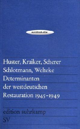 Determinanten der westdeutschen Restauration 1945 bis 1949 (Erstausgabe mit Vorbemerkungen)