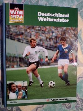 Deutschland Weltmeister, WM 1974 Deutschland,  Weltbild 2006, 96 Seiten