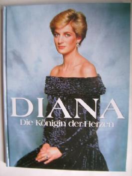 Diana. Die Königin der Herzen. Ein Weltbild-Buch in Zusammenarbeit mit Bunte und Sat.1.