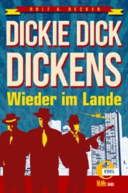 Dickie Dick Dickens - Wieder im Lande