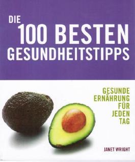 Die 100 besten Gesundheitstipps