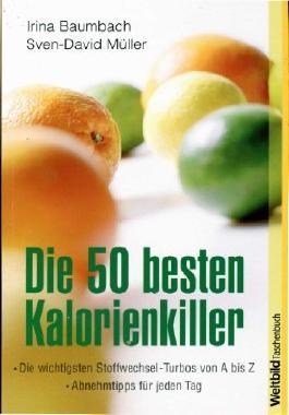 Die 50 besten Kalorienkiller: Die wichtigsten Stoffwechsel-Turbos von A bis Z - Abnehmtipps für jeden Tag