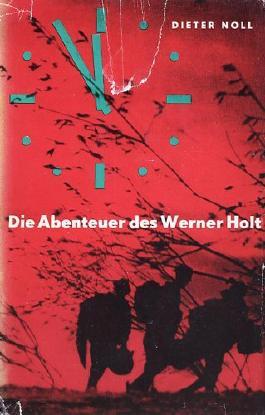 Die Abenteuer des Werner Holt. [1]