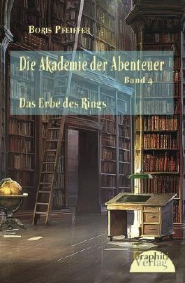 Die Akademie der Abenteuer - Das Erbe des Rings