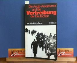 Die Anglo-Amerikaner und die Vertreibung der Deutschen : Vorgeschichte, Verlauf, Folgen