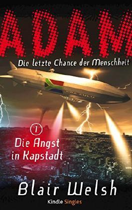 Die Angst in Kapstadt (ADAM - Die letzte Chance der Menschheit 1) (Kindle Single)