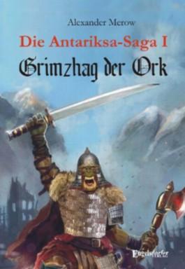 Die Antariksa-Saga I - Grimzhag der Ork: Roman
