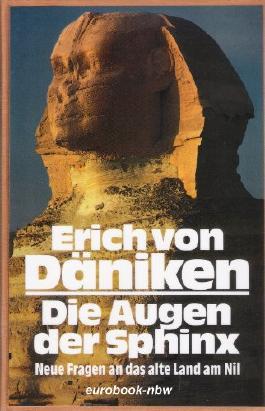 Die Augen der Sphinx : neue Fragen an das alte Land am Nil.