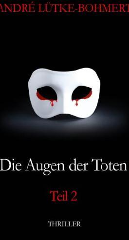 Die Augen der Toten - Teil 2: Thriller