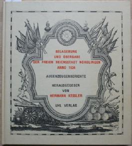 Die Belagerung und Übergabe der freien Reichsstadt Nördlingen Anno 1634, Augenzeugenberichte