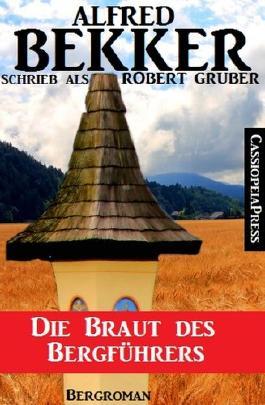 Die Braut des Bergführers (Roman)