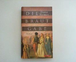 Die Brautgabe. Roman.