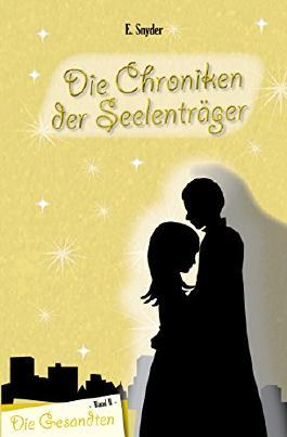 Die Chroniken der Seelenträger - Band 02 - Die Gesandten