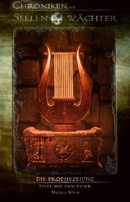 Die Chroniken der Seelenwächter - Die Prophezeiung & Spiel mit dem Feuer