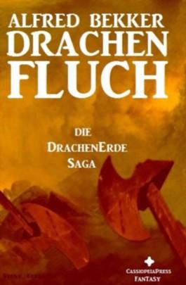 Die DrachenErde-Saga 1: DRACHENFLUCH (Fantasy-Roman)