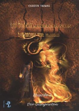 Die Dunkelmagierchroniken - Die Erben der Flamme (Die Gesegneten 1)