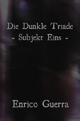 Die Dunkle Triade: Subjekt Eins