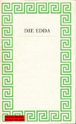 Die Edda - Die wesentlichen Gesänge der altnordischen Götter- und Heldendichtung