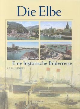 Die Elbe, Eine historische Bilderreise