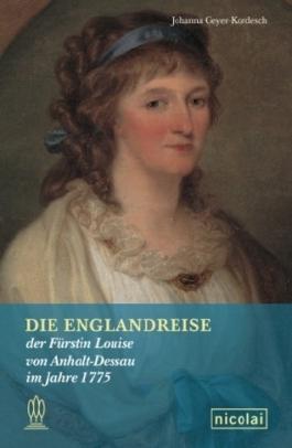 Die Englandreise der Fürstin Louise von Anhalt-Dessau im Jahre 1775