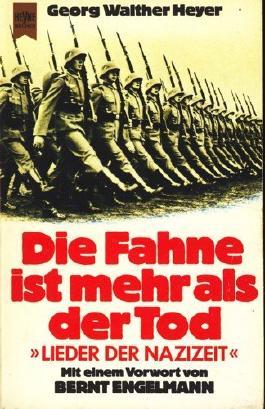 Die Fahne ist mehr als der Tod. Lieder der Nazizeit.