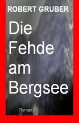 Die Fehde vom Bergsee (Bergroman)