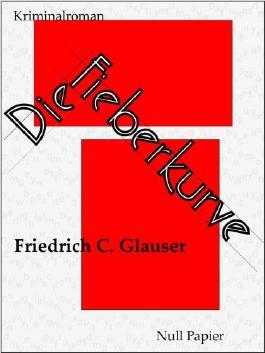 Die Fieberkurve - Ein Wachtmeister Studer Kriminalroman: oder vom Missgeschick der Tugend
