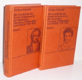 Die Geschichte des Genie-Gedankens in der deutschen Literatur, Philosophie und Politik 1750-1945, Band I und Band II