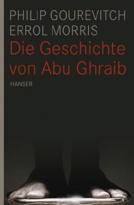 Die Geschichte von Abu Ghraib