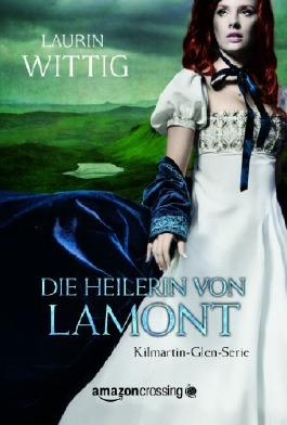Die Heilerin von Lamont (Kilmartin-Glen-Serie)