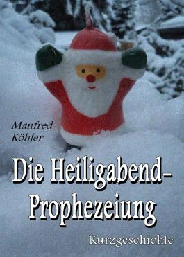Die Heiligabend-Prophezeiung