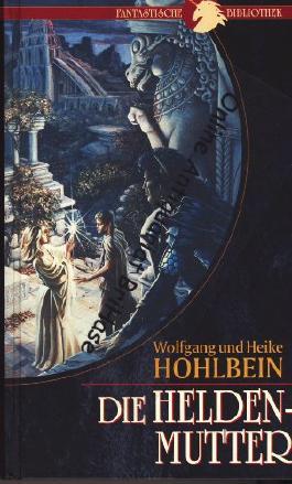 Die Heldenmutter. Wolfgang u. Heike Hohlbein, Fantastische Bibliothek