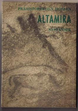 Die Höhle von Altamira und andere Höhlen mit Malereien in der Provinz Santander (Prähistorische Höhlen)